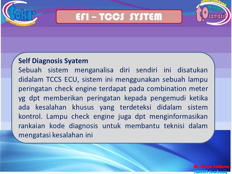 28 EFI – TCCS SYSTEM Self Diagnosis Syatem Sebuah sistem menganalisa diri sendiri ini disatukan didalam TCCS ECU, sistem ini menggunakan sebuah lampu