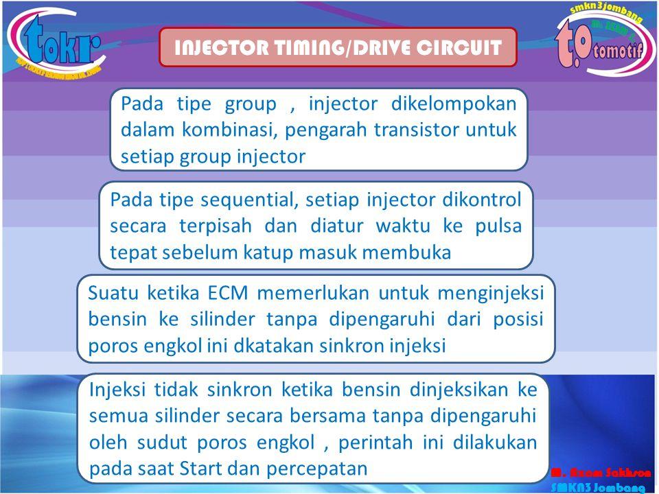 32 INJECTOR TIMING/DRIVE CIRCUIT Pada tipe group, injector dikelompokan dalam kombinasi, pengarah transistor untuk setiap group injector Pada tipe seq
