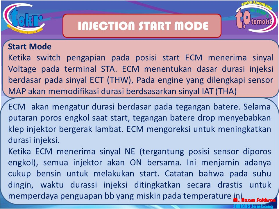 36 INJECTION START MODE Start Mode Ketika switch pengapian pada posisi start ECM menerima sinyal Voltage pada terminal STA.