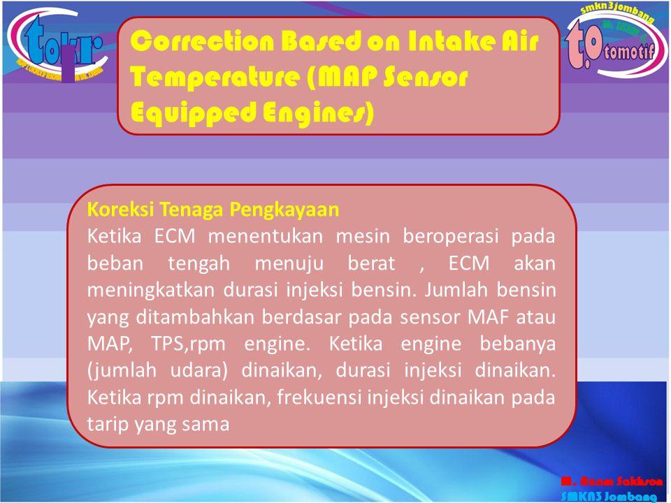 43 Correction Based on Intake Air Temperature (MAP Sensor Equipped Engines) Koreksi Tenaga Pengkayaan Ketika ECM menentukan mesin beroperasi pada beba