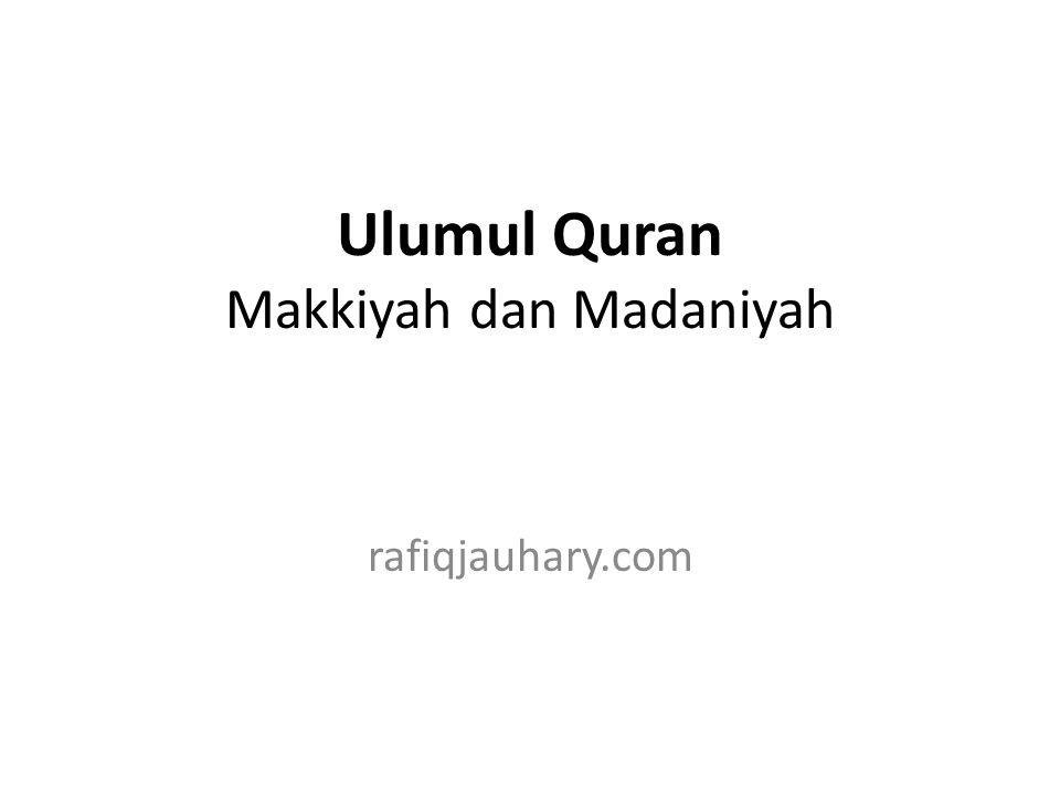 Ulumul Quran Makkiyah dan Madaniyah rafiqjauhary.com