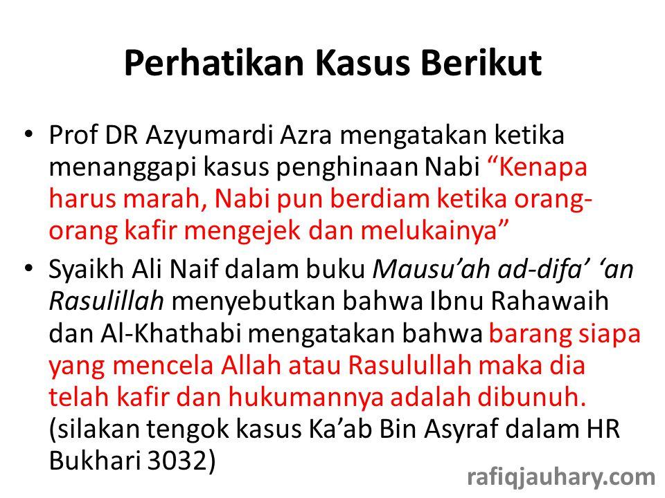 "Perhatikan Kasus Berikut • Prof DR Azyumardi Azra mengatakan ketika menanggapi kasus penghinaan Nabi ""Kenapa harus marah, Nabi pun berdiam ketika oran"