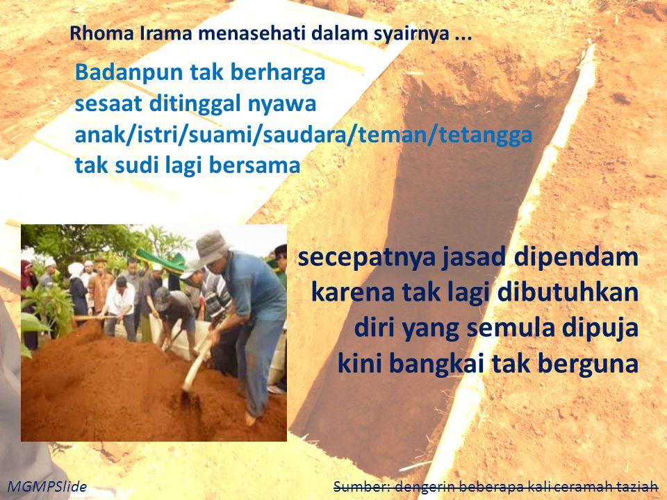 MGMPSlide Sumber: dengerin beberapa kali ceramah taziah Rhoma Irama menasehati dalam syairnya...