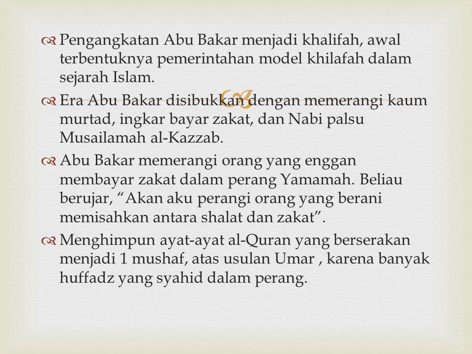   Pengangkatan Abu Bakar menjadi khalifah, awal terbentuknya pemerintahan model khilafah dalam sejarah Islam.  Era Abu Bakar disibukkan dengan meme