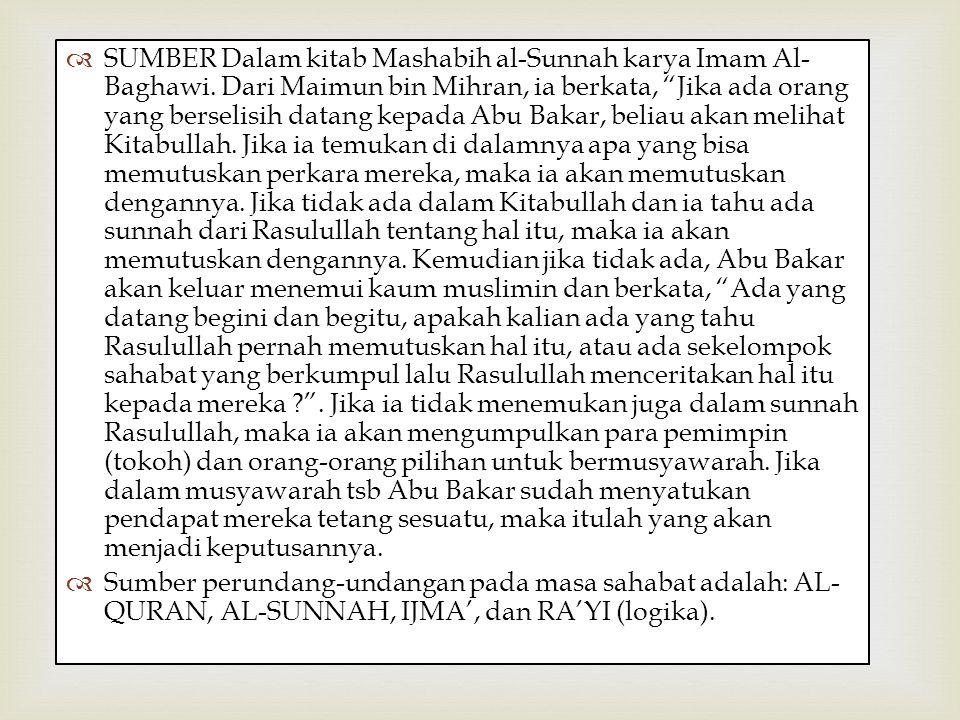 "  SUMBER Dalam kitab Mashabih al-Sunnah karya Imam Al- Baghawi. Dari Maimun bin Mihran, ia berkata, ""Jika ada orang yang berselisih datang kepada Ab"