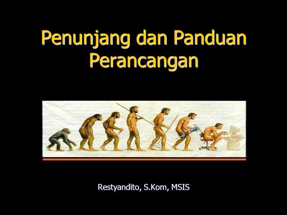 Penunjang dan Panduan Perancangan Restyandito, S.Kom, MSIS