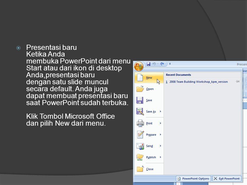  Presentasi baru Ketika Anda membuka PowerPoint dari menu Start atau dari ikon di desktop Anda,presentasi baru dengan satu slide muncul secara defaul