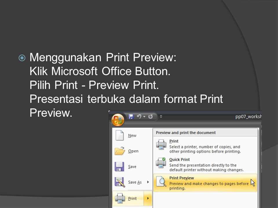  Menggunakan Print Preview: Klik Microsoft Office Button.