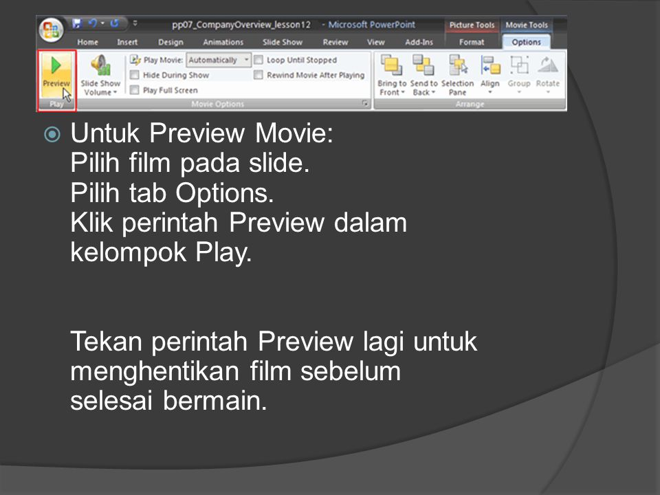  Untuk Preview Movie: Pilih film pada slide.Pilih tab Options.
