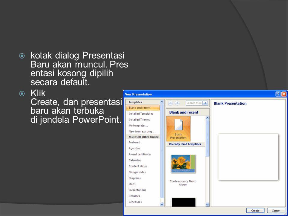  kotak dialog Presentasi Baru akan muncul. Pres entasi kosong dipilih secara default.  Klik Create, dan presentasi baru akan terbuka di jendela Powe
