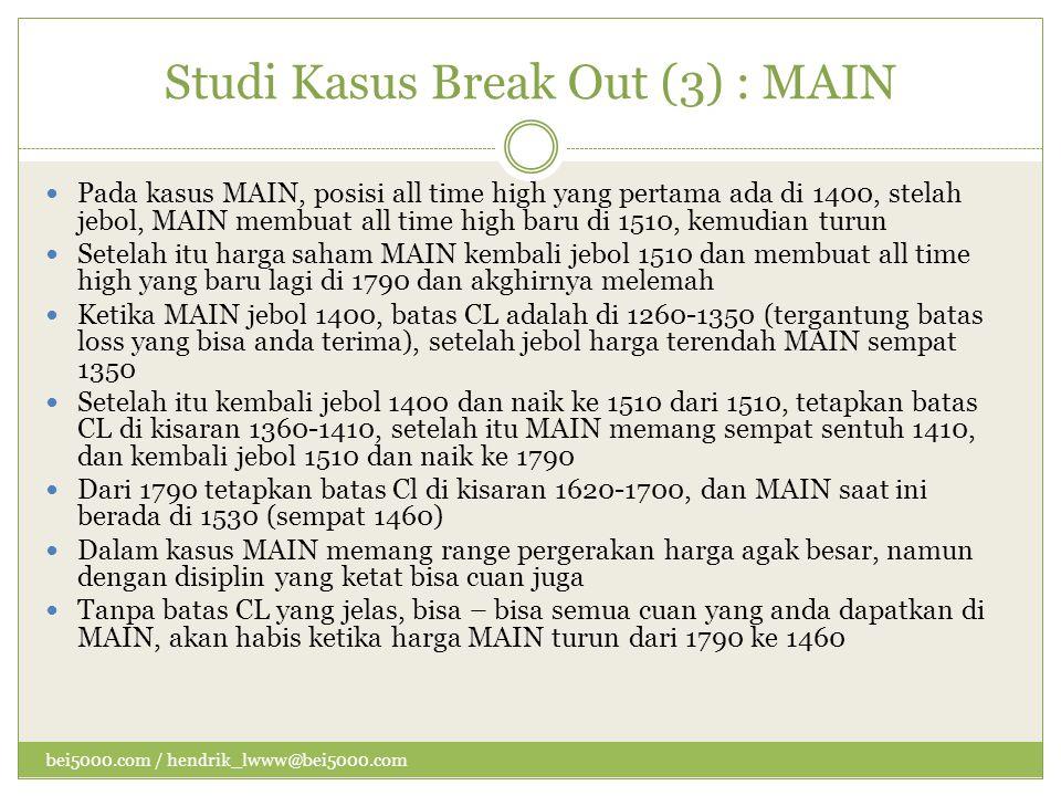 Studi Kasus Break Out (3) : MAIN  Pada kasus MAIN, posisi all time high yang pertama ada di 1400, stelah jebol, MAIN membuat all time high baru di 15