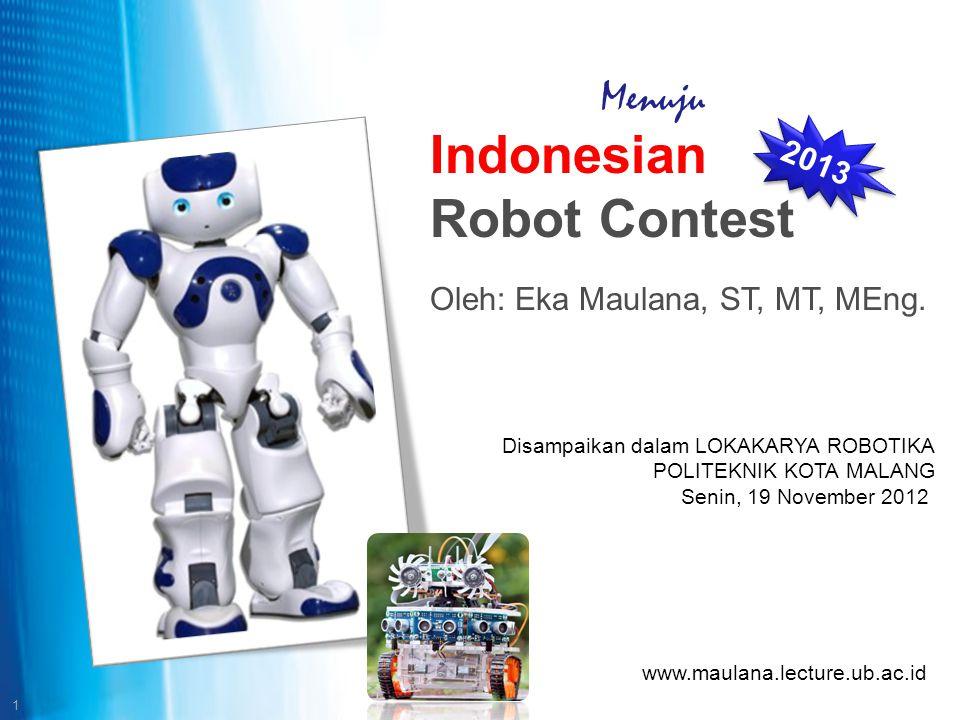 2 Indonesian Robot Contest 2013 Perkembangan Kontes Robot Nasional Kategori dan Tema Lomba Mekanisme Kompetisi Peluang dan Tantangan Peran dan Strategi Persiapan Outline Materi