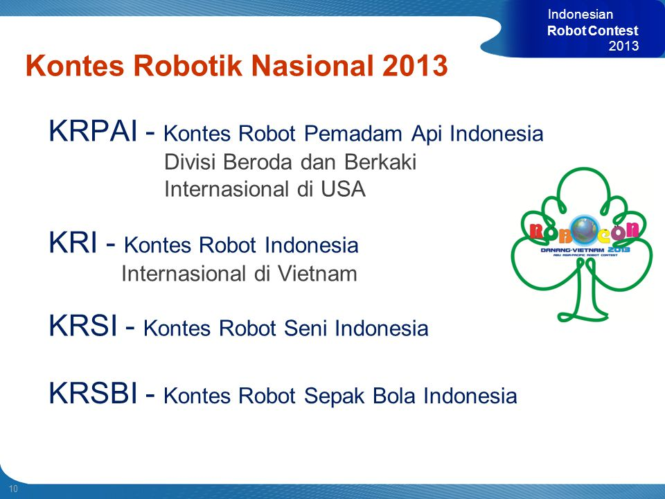 10 Indonesian Robot Contest 2013 Kontes Robotik Nasional 2013 KRPAI - Kontes Robot Pemadam Api Indonesia Divisi Beroda dan Berkaki Internasional di US