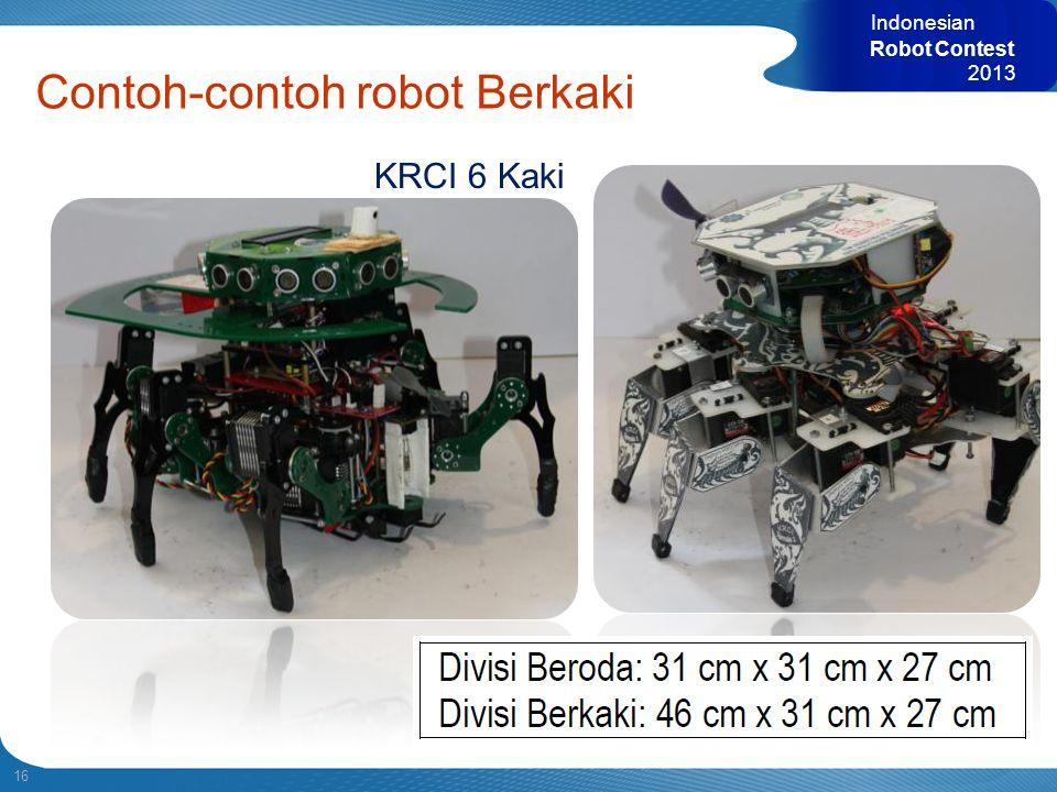 16 Indonesian Robot Contest 2013 Contoh-contoh robot Berkaki KRCI 6 Kaki