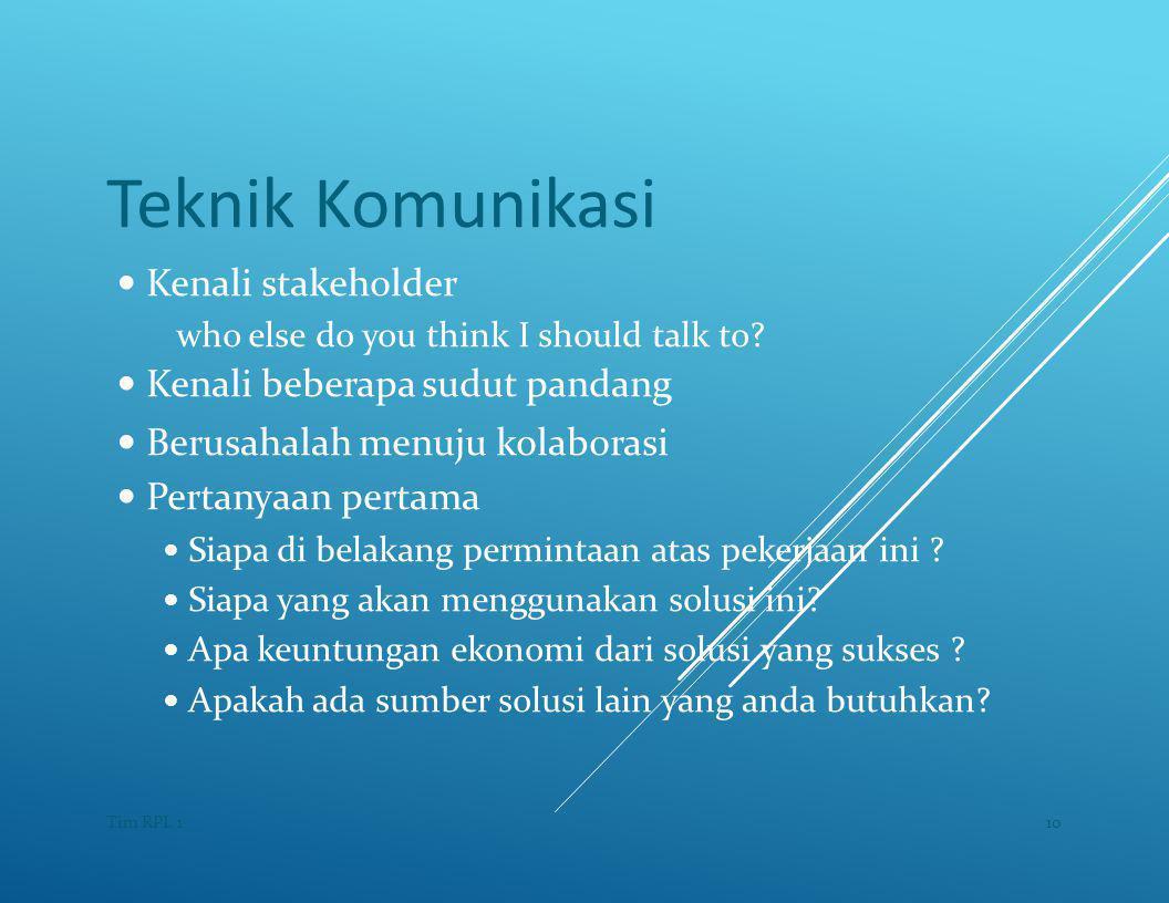 Teknik Komunikasi — Kenali stakeholder who else do you think I should talk to.