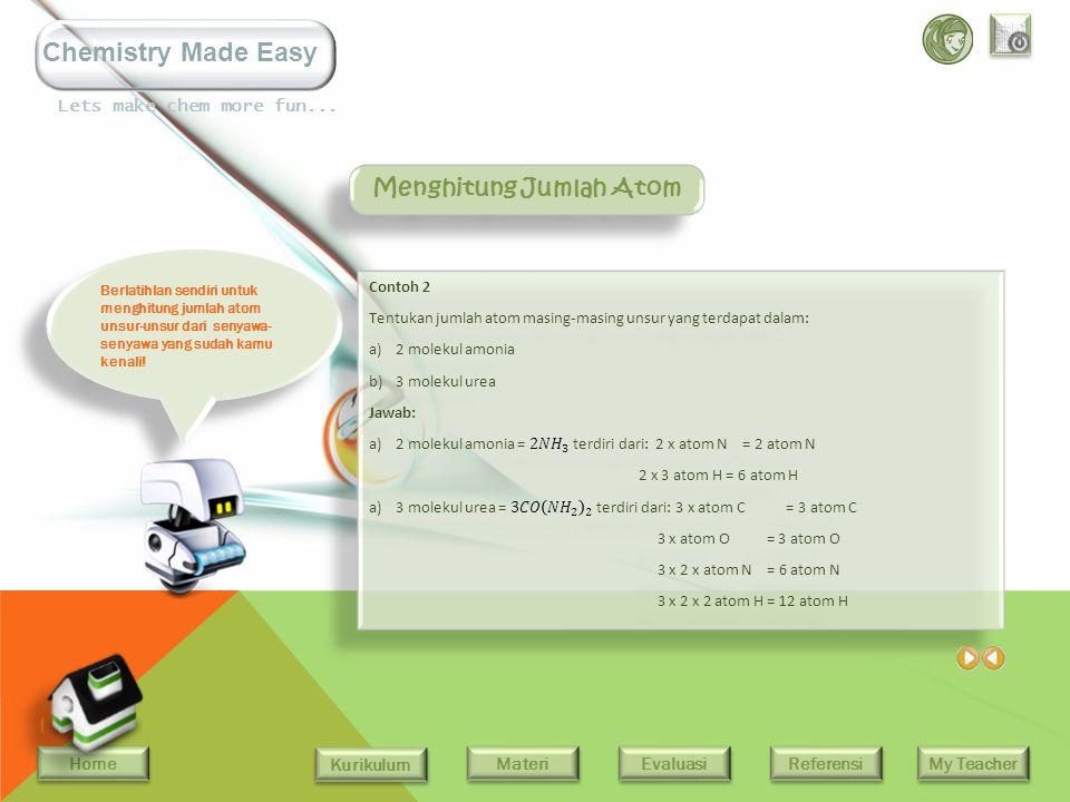 Home Kurikulum Evaluasi Referensi My Teacher Materi Lets make chem more fun... Chemistry Made Easy Jumlah atom dari setiap unsur dalam rumus kimia din