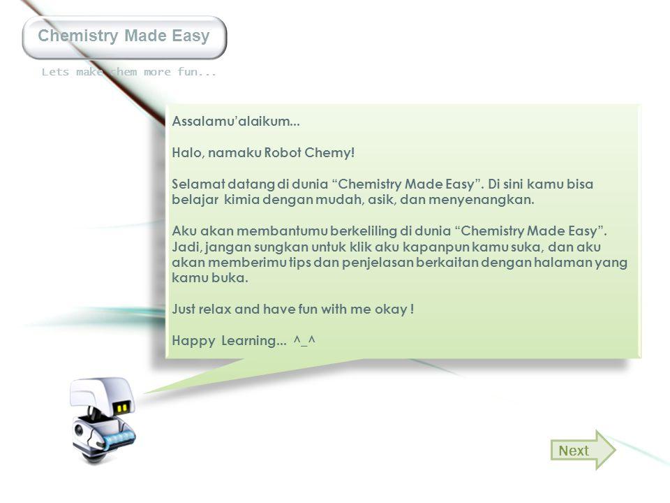 Lets make chem more fun...Chemistry Made Easy Assalamu'alaikum...
