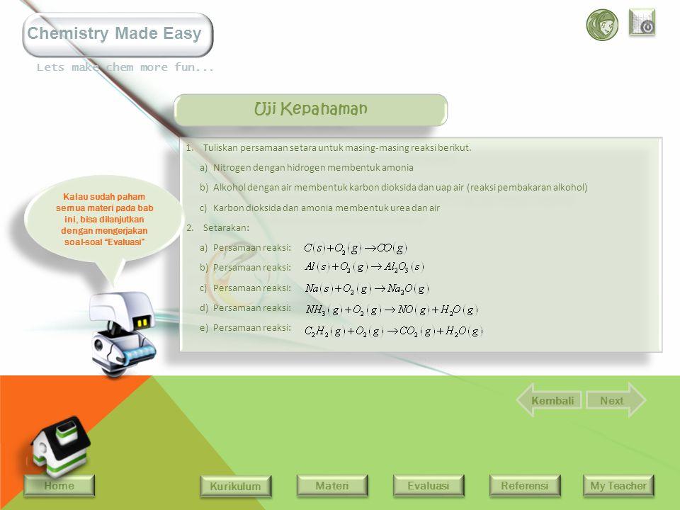 Home Kurikulum Evaluasi Referensi My Teacher Materi Lets make chem more fun... Chemistry Made Easy Penyetaraan Persamaan Reaksi INGAT-INGAT!!! Semua k