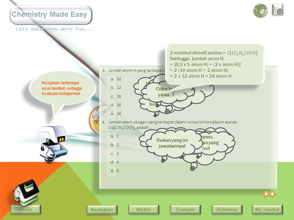 Home Kurikulum Evaluasi Referensi My Teacher Materi Lets make chem more fun... Chemistry Made Easy 1.Lambang atom dari unsur raksa adalah... a.Ra b.Rg