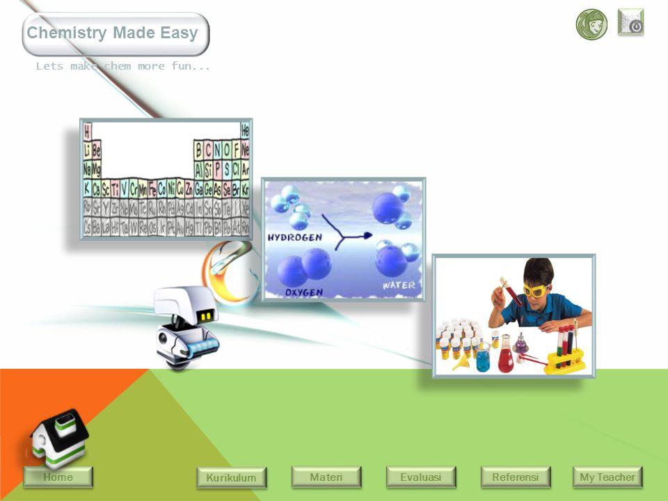 Home Kurikulum Evaluasi Referensi My Teacher Materi Lets make chem more fun... Chemistry Made Easy