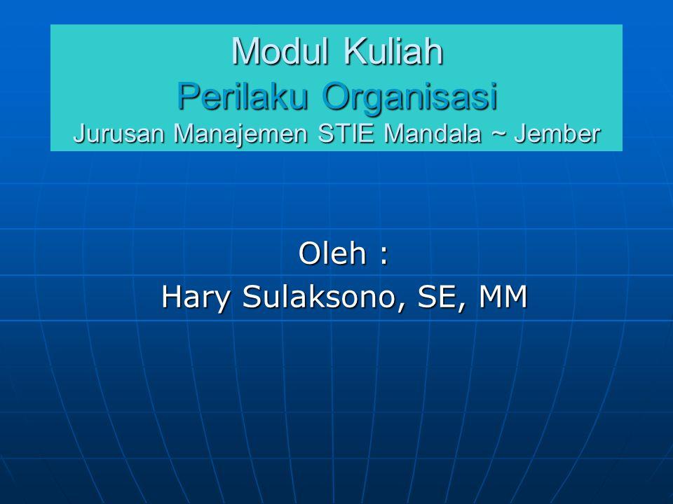 Modul : I Pengantar Perilaku Organisasi ~ Studi Organisasi Pendahuluan : P erlu disadari bersama bahwa faktor pendukung utama dari suatu organisasi adalah manusia.