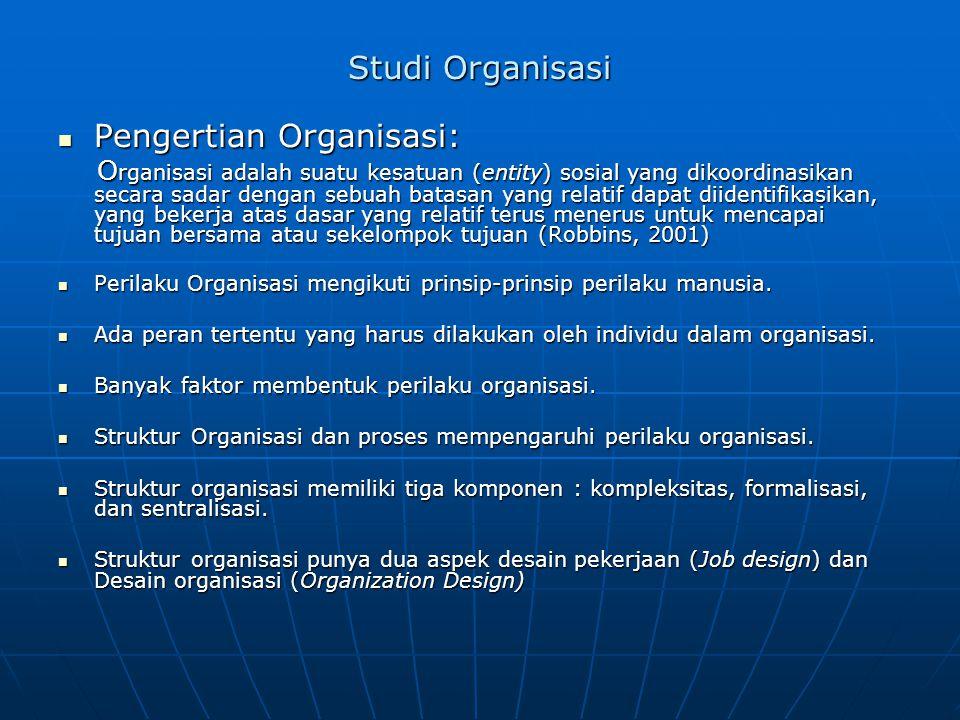 Proses Organisasi  Proses Perilaku tertentu memberi jiwa bagi struktur organisasi.