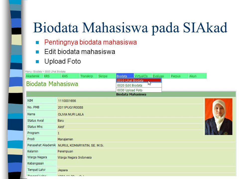  Pentingnya biodata mahasiswa  Edit biodata mahasiswa  Upload Foto Biodata Mahasiswa pada SIAkad