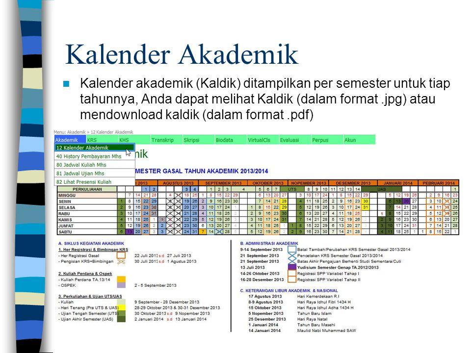 Kalender Akademik  Kalender akademik (Kaldik) ditampilkan per semester untuk tiap tahunnya, Anda dapat melihat Kaldik (dalam format.jpg) atau mendown
