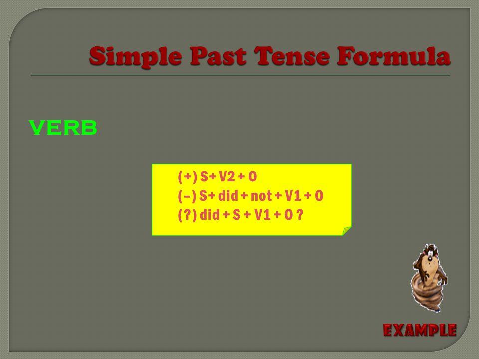VERB (+) S+ V2 + O (–) S+ did + not + V1 + O (?) did + S + V1 + O ?