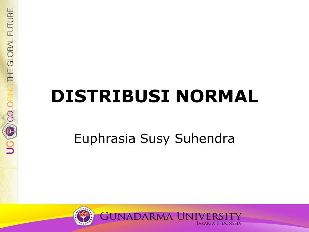 DISTRIBUSI NORMAL Euphrasia Susy Suhendra