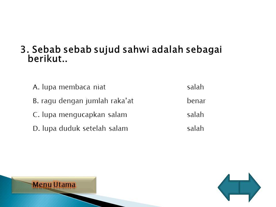 2.Syarat sujud tilawah adalah sebagai berikut, kecuali … A.