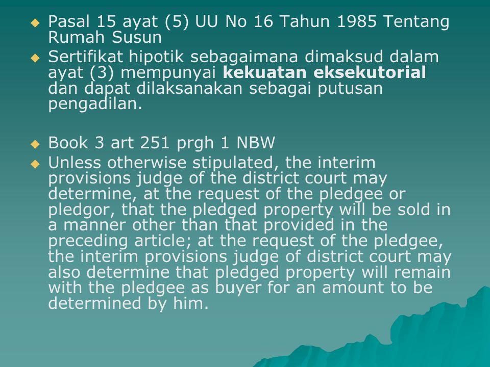   Pasal 15 ayat (5) UU No 16 Tahun 1985 Tentang Rumah Susun   Sertifikat hipotik sebagaimana dimaksud dalam ayat (3) mempunyai kekuatan eksekutori
