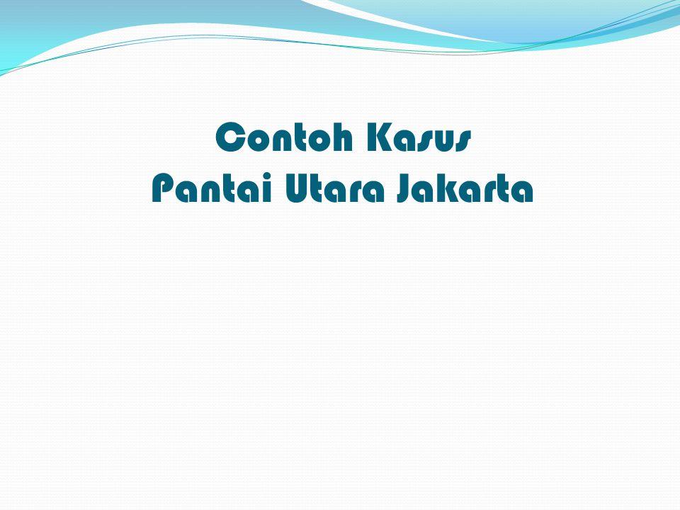 Contoh Kasus Pantai Utara Jakarta