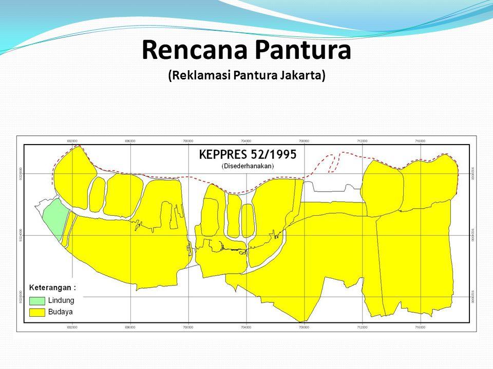 Rencana Pantura (Penyelenggaran Reklamasi & RTR Kawasan Pantura Jakarta)