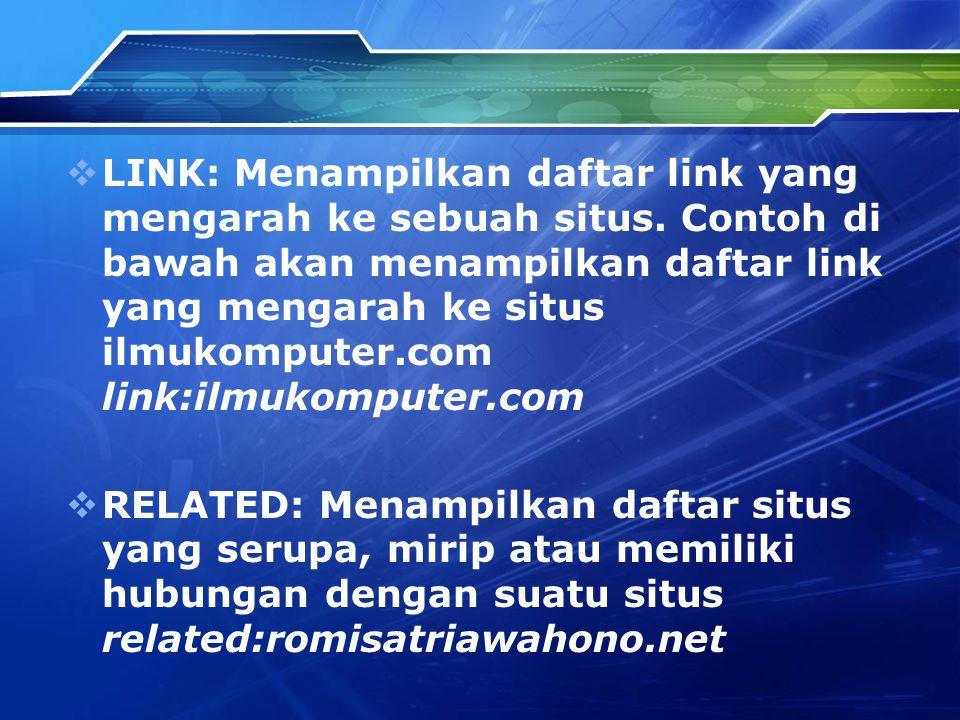  LINK: Menampilkan daftar link yang mengarah ke sebuah situs.