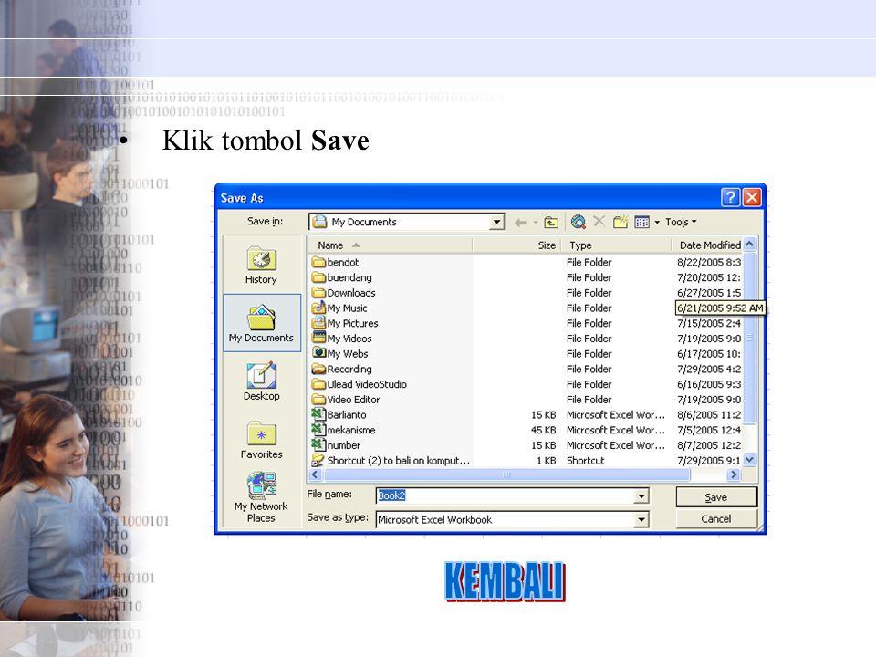 •Klik tombol Save