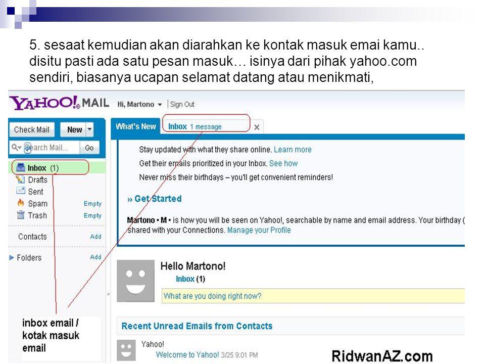 5. sesaat kemudian akan diarahkan ke kontak masuk emai kamu.. disitu pasti ada satu pesan masuk… isinya dari pihak yahoo.com sendiri, biasanya ucapan