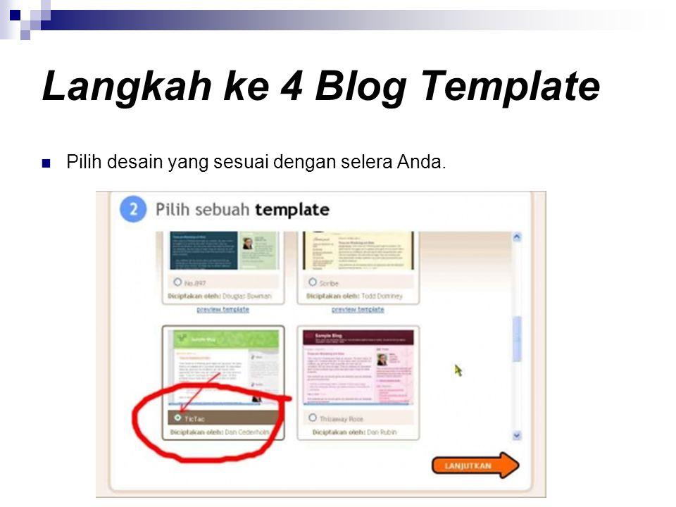 Langkah ke 4 Blog Template  Pilih desain yang sesuai dengan selera Anda.