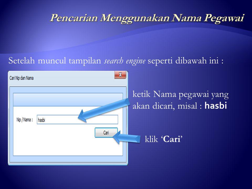 klik menu 'Cari' klik sub menu 'Cari NIP/Nama' perhatikan gambar di bawah ini :