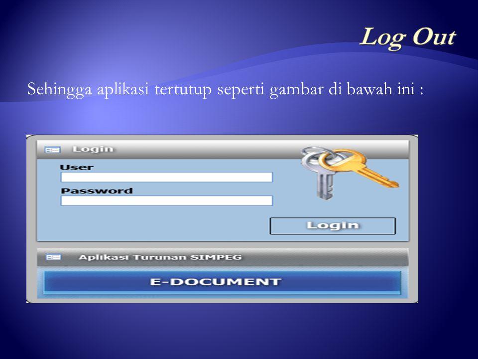 klik menu 'File' klik 'Keluar' seperti tampak pada gambar di bawah ini :