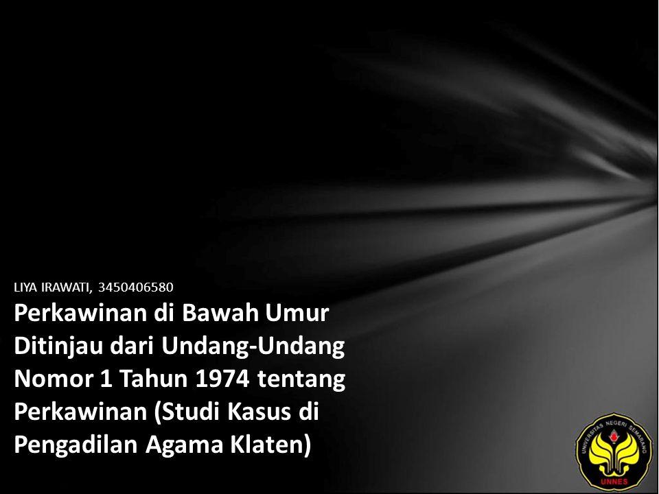 LIYA IRAWATI, 3450406580 Perkawinan di Bawah Umur Ditinjau dari Undang-Undang Nomor 1 Tahun 1974 tentang Perkawinan (Studi Kasus di Pengadilan Agama Klaten)