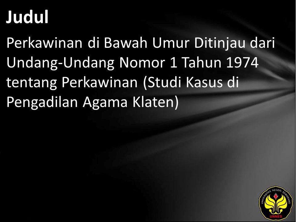 Judul Perkawinan di Bawah Umur Ditinjau dari Undang-Undang Nomor 1 Tahun 1974 tentang Perkawinan (Studi Kasus di Pengadilan Agama Klaten)