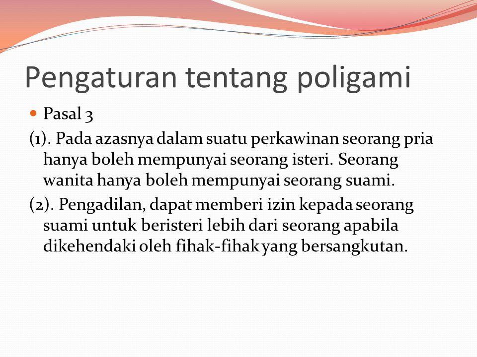 Pengaturan tentang poligami  Pasal 3 (1).