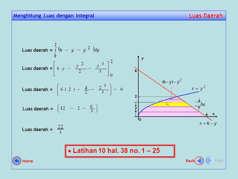 Hitunglah luas daerah di kuadran I yang dibatasi kurva y 2 = x, garis x + y = 6, dan sumbu x Contoh 5.