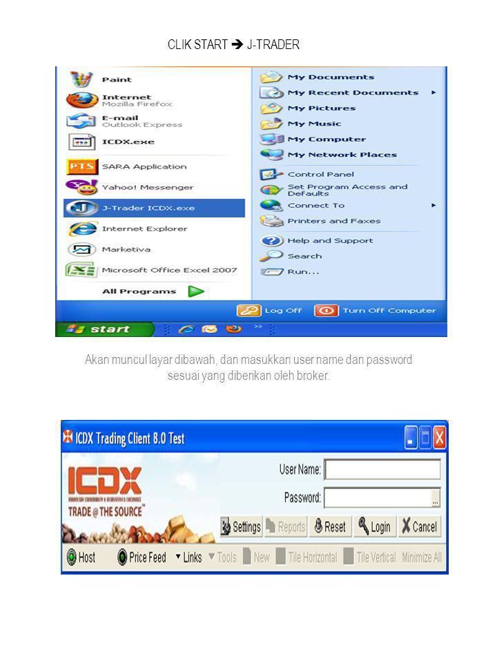 CLIK START  J-TRADER Akan muncul layar dibawah, dan masukkan user name dan password sesuai yang diberikan oleh broker.