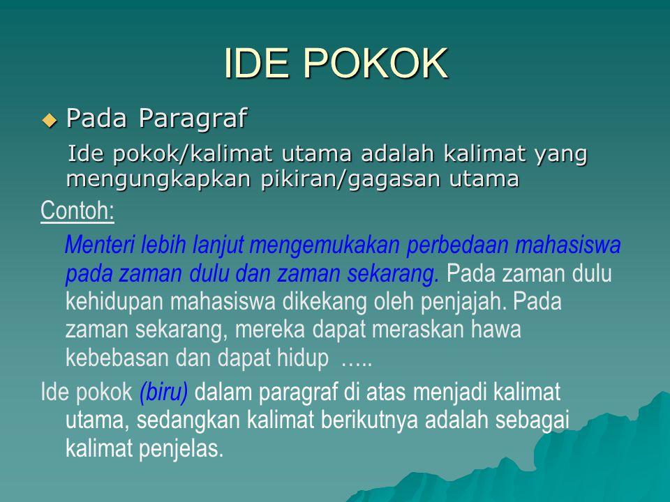 IDE POKOK  Pada Paragraf Ide pokok/kalimat utama adalah kalimat yang mengungkapkan pikiran/gagasan utama Ide pokok/kalimat utama adalah kalimat yang