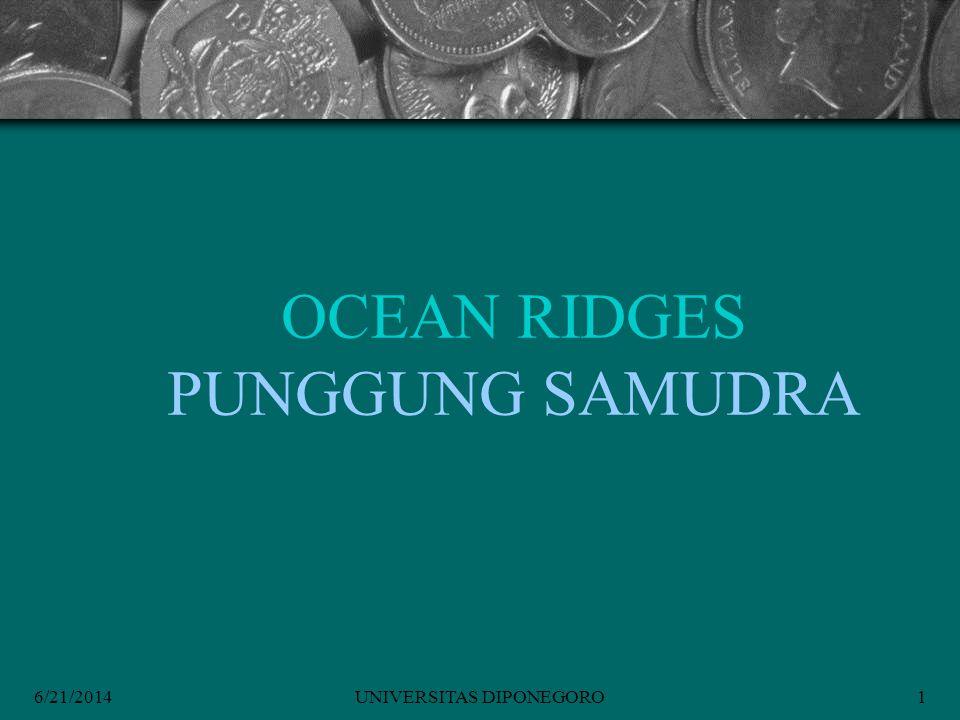 6/21/2014UNIVERSITAS DIPONEGORO1 OCEAN RIDGES PUNGGUNG SAMUDRA