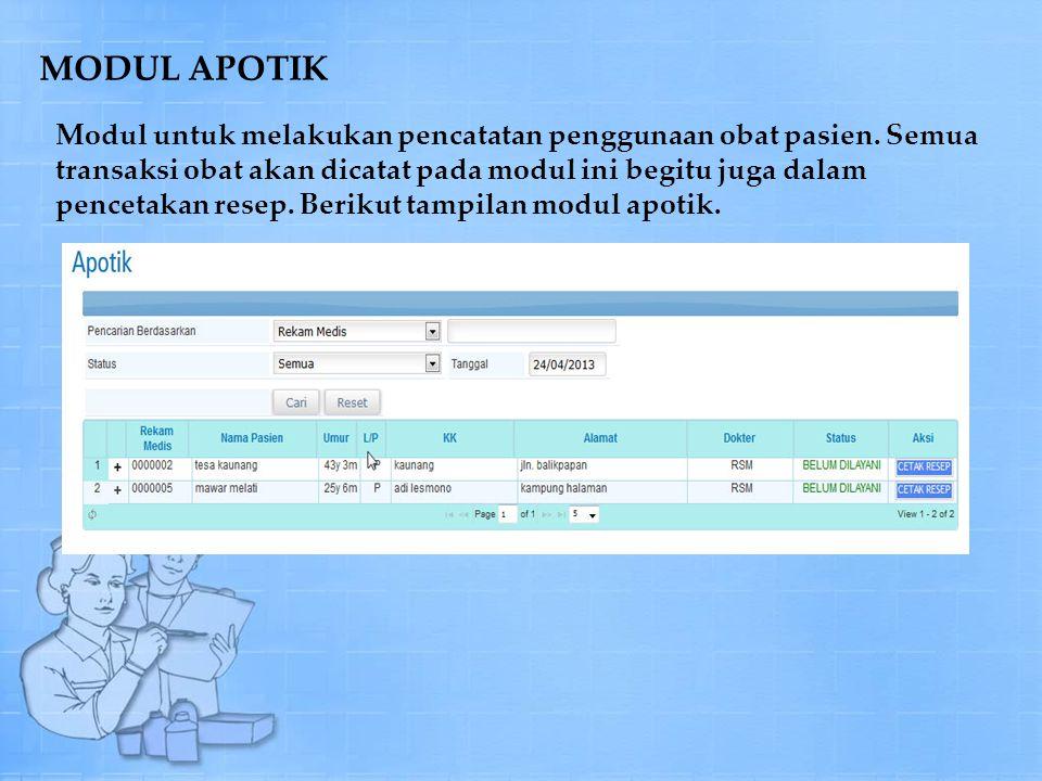 MODUL APOTIK Modul untuk melakukan pencatatan penggunaan obat pasien.