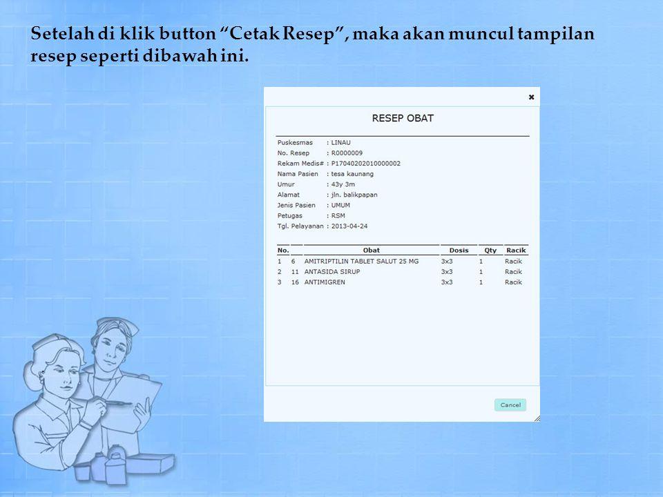 Setelah di klik button Cetak Resep , maka akan muncul tampilan resep seperti dibawah ini..