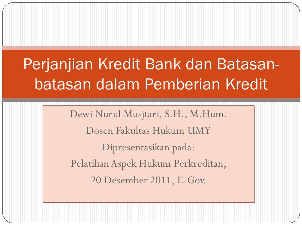 Dewi Nurul Musjtari, S.H., M.Hum. Dosen Fakultas Hukum UMY Dipresentasikan pada: Pelatihan Aspek Hukum Perkreditan, 20 Desember 2011, E-Gov. Perjanjia